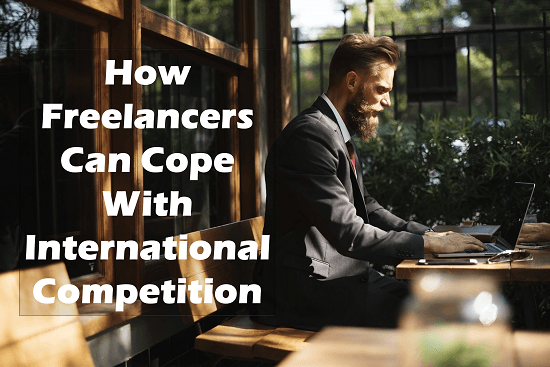 How Freelancers Can Cope With International Competition?