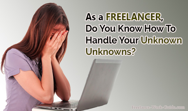 Do You Know How To Handle Your Unknown Unknowns