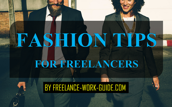 Fashion Tips for the Freelancers as well as the Professionals