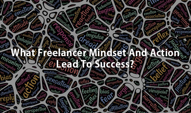 What Freelancer Mindset And Action Lead To Success?