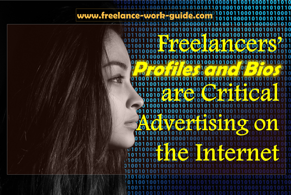 Freelancers' profiles and bios are critical advertising on the internet.