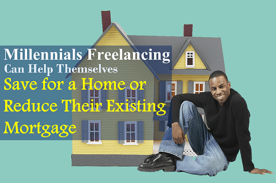 Millennials Freelancing Can Help Themselves Save for a Home or Reduce Their Existing Mortgage