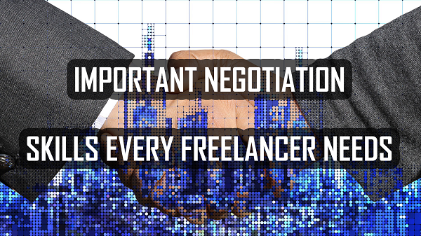 Must-Have Negotiation Skills that Every Freelancer Needs
