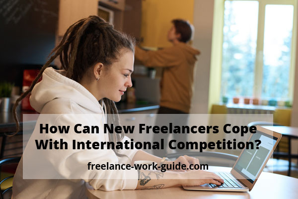 Freelancers Cope With International Competition