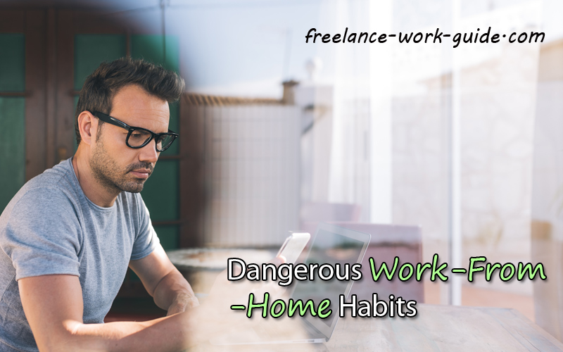 Dangerous Work-From-Home Habits