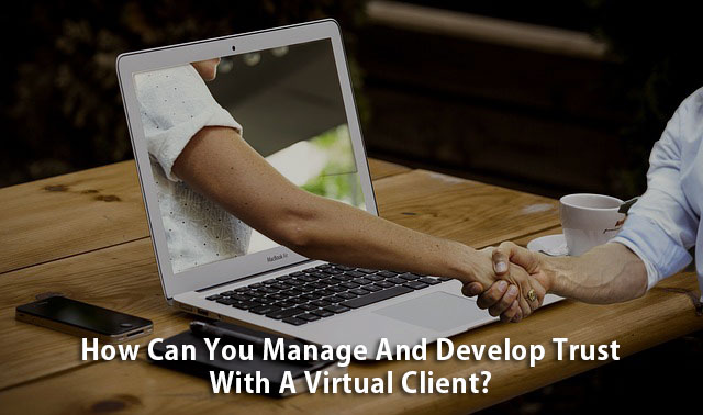 Develop Trust With Virtual Client