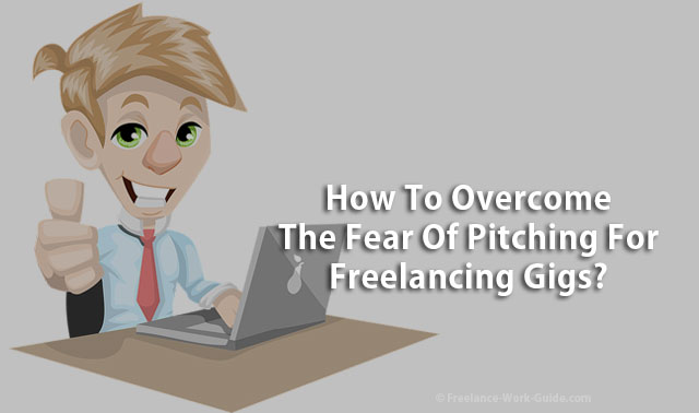 Fear Of Pitching For Freelancing Gigs