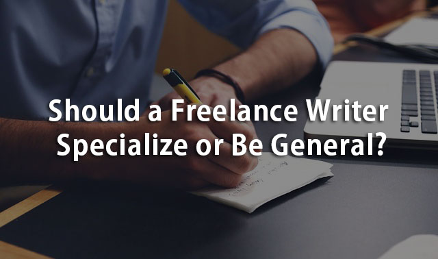 should freelance writer specialize or be general