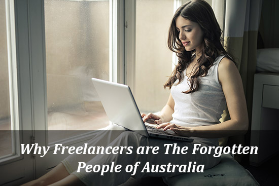 Why Freelancers are The Forgotten People of Australia