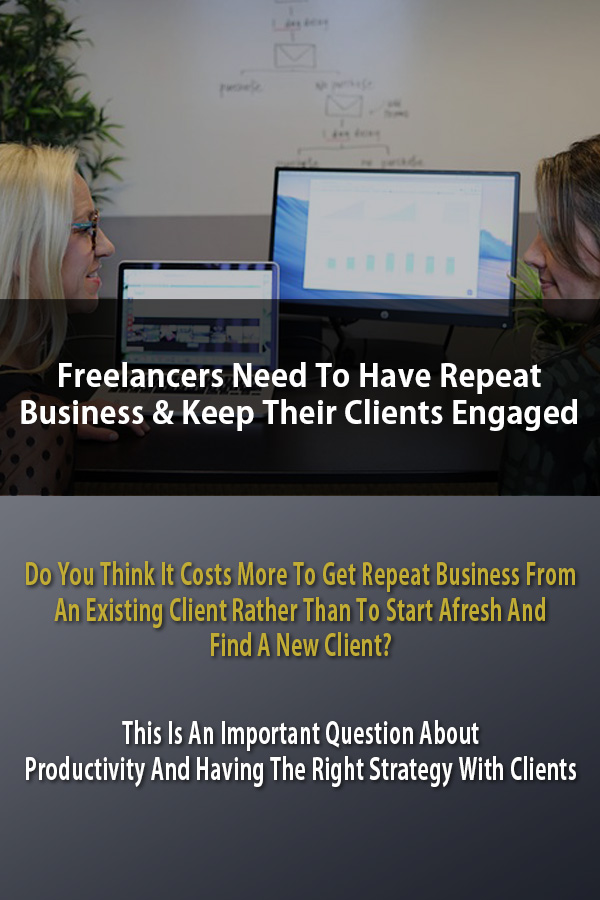 Freelancers Need Repeat Business