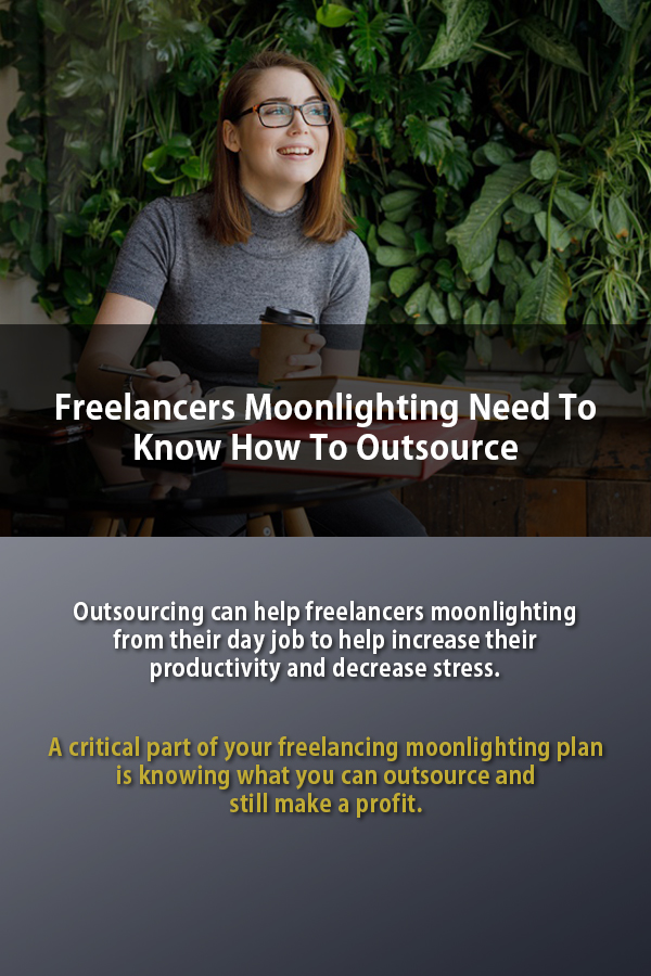 freelancers moonlighting need to know how to outsource