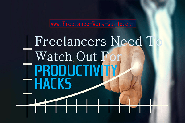 Freelancers need to watch out for productivity hacks