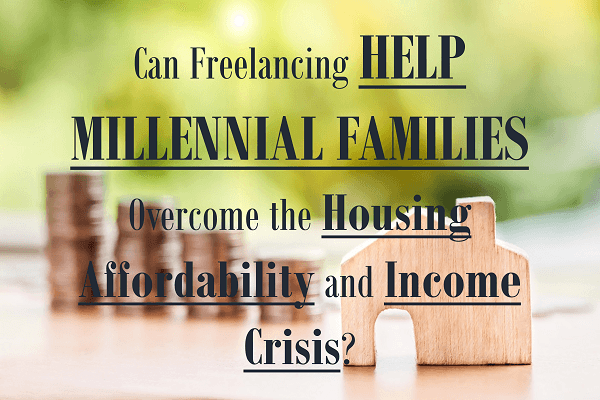 Can freelancing help millennial families overcome the housing affordability and income crisis?