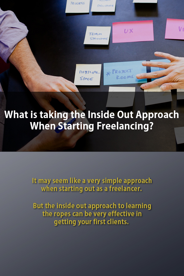 Inside Out Approach When Starting Freelancing