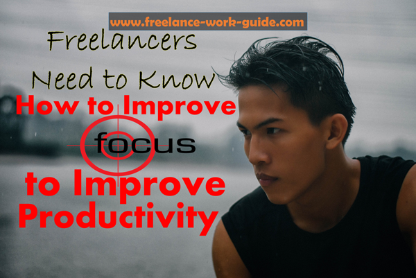 Knowing how to improve focus is critical to freelancers to improve productivity