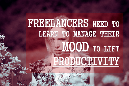Freelancers need to learn to manage their mood to lift productivity