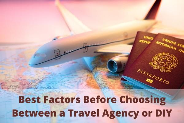 Travel Agency or DIY