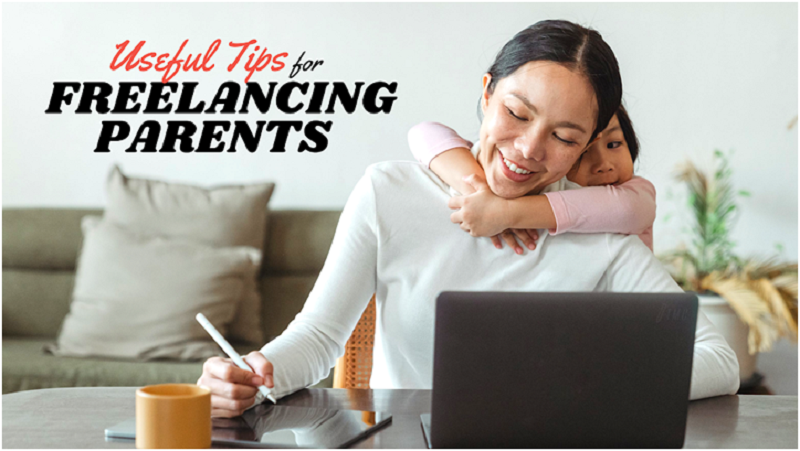 Useful Tips for Freelancing Parents