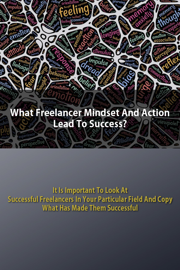 Freelancer Mindset And Action Lead To Success