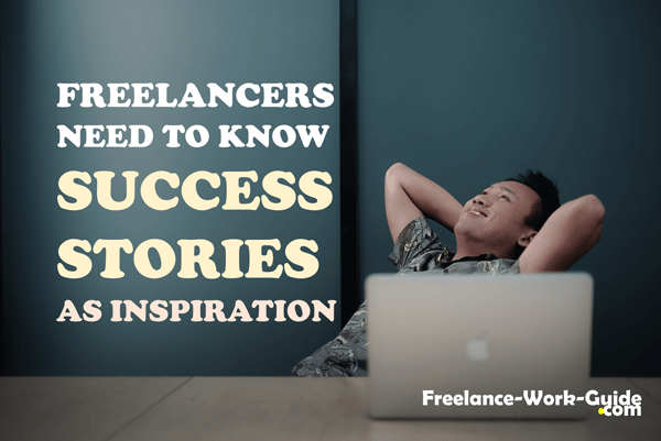 Freelancers need to know success stories as inspiration