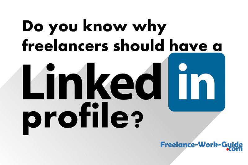 Do you know why freelancers should have a LinkedIn profile?