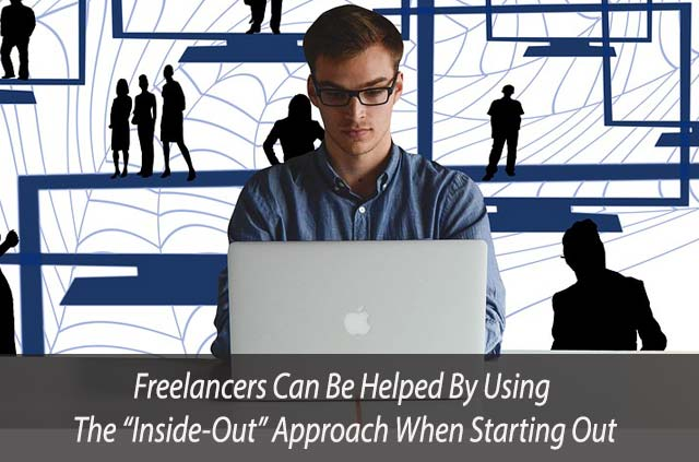 """Freelancers Can Be Helped By Using The """"Inside-Out"""" Approach When Starting Out"""