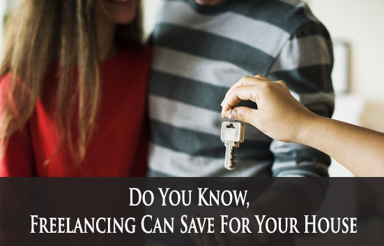 Do You Know, Freelancing Can Save Your House?