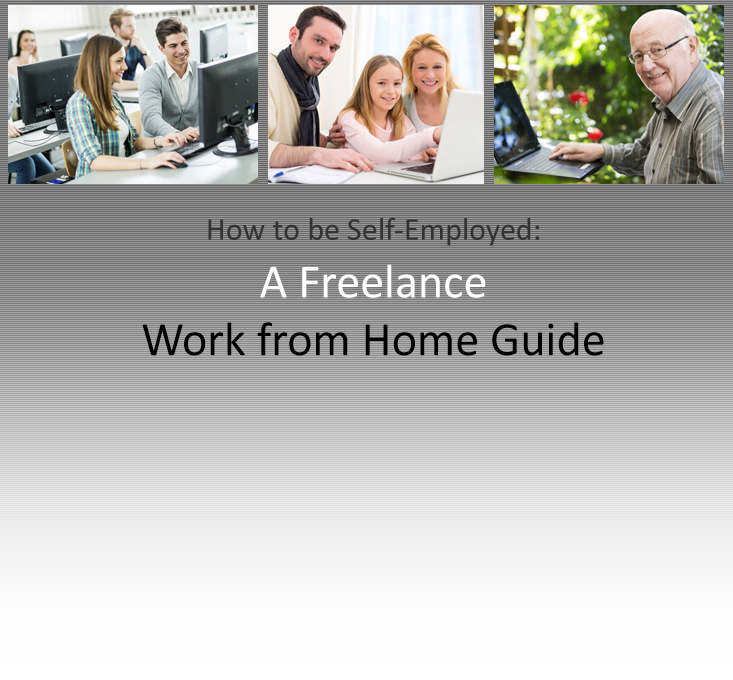 How to be Self-Employed: A Freelance Work from Home Guide