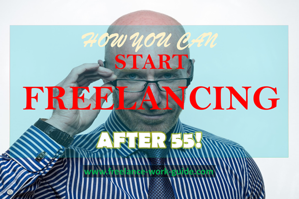 Career after 50! How you can start freelancing after 55!