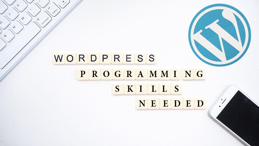 WordPress - Programming Skills Needed